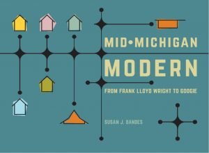 Dr. Susan J Bandes Mid-Michigan Modern: From Frank Lloyd Wright to Googie, Lecture @ Abrams Planetarium | East Lansing | Michigan | United States