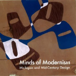 Minds of Modernism - Exhibit Opening @ Michigan Historical Museum | Lansing | Michigan | United States