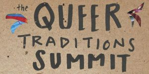 The Queer Traditions Summit @ (SCENE) Metrospace | East Lansing | Michigan | United States