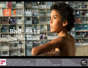 Bad Hair -MSU Latinx Film Festival @ MSU RCAH Theater (Snyder-Phillips Hall) | East Lansing | Michigan | United States