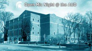 Open Mic Night @ the AUD @ MSU Auditorium | East Lansing | Michigan | United States