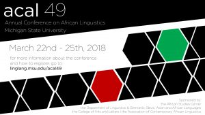 ACAL 49 - Annual Conference on African Linguistics @ MSU Union | East Lansing | Michigan | United States