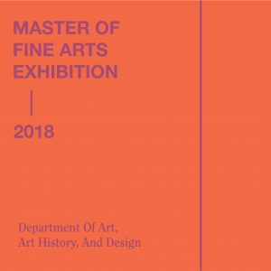 2018 MFA Exhibition @ Eli and Edythe Broad Art Museum | East Lansing | Michigan | United States