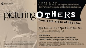 Picturing Others: A Seminar on Indigenous Photography, Preservation, and Epistemic Disobedience @ Wells Hall Room B-243 | East Lansing | Michigan | United States