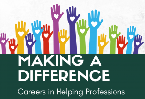 Making a Difference: Careers in Helping Professions @ Psychology Building, Room 119