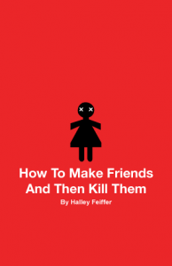 How To Make Friends and Then Kill Them - Summer Circle Theatre