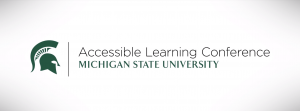 Accessible Learning Conference @ The Kellogg Center | East Lansing | Michigan | United States