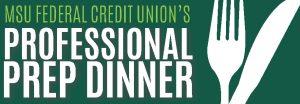 MSUFCU Professional Prep Dinner @ MSU Union, 2nd Floor Ballroom