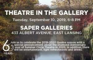 Theatre in the Gallery @ Saper Galleries | East Lansing | Michigan | United States