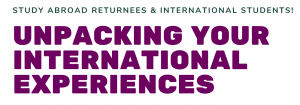 Unpacking Your International Experiences @ Student Services Building, Room 113
