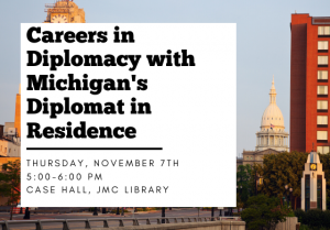 Careers in Diplomacy with Michigan's Diplomat in Residence @ Case Hall, JMC Library