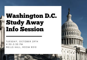 Washington D.C. Study Away Internship Info Session @ Wells Hall, Room B310