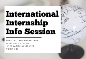 International Internship Info Session @ International Center, Room 303