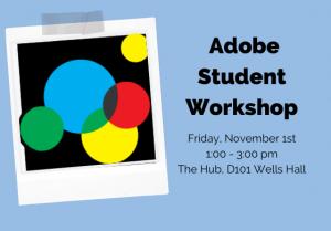 Adobe Student Workshop @ The Hub, D101 Wells Hall