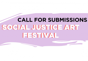 Call for Submissions - Social Justice Art Festival