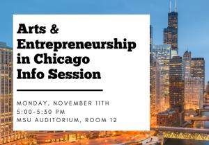 Arts & Entrepreneurship in Chicago Info Session @ MSU Auditorium, Room 12
