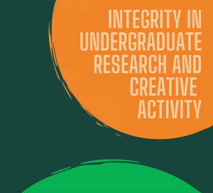 Integrity in Undergraduate Research and Creative Activities @ Online