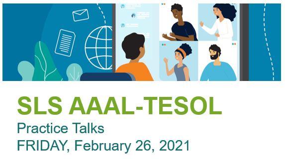 SLS AAAL-TESOL Practice Talks @ Zoom Webinar