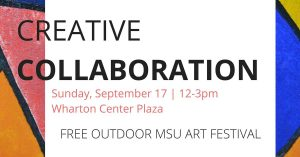 Creative Collaboration Arts Festival @ Wharton Center for Performing Arts Courtyard | East Lansing | Michigan | United States