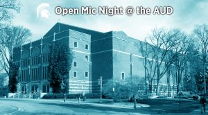 Open Mic Night @ the AUD @ MSU Auditorium | East Lansing | Michigan | United States