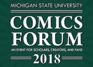 Comics Forum @ MSU Libraries | East Lansing | Michigan | United States