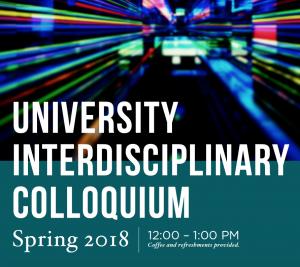 University Interdisciplinary Colloquium @ Lake Superior Room, MSU Union | East Lansing | Michigan | United States