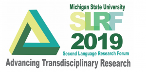 Second Language Research Forum 2019 @ Kellogg Center | East Lansing | Michigan | United States