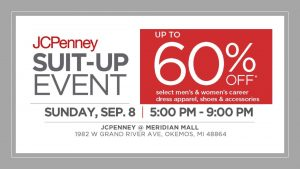 JCPenney Suit-Up Event @ JCPenney, Okemos Mall | Meridian charter Township | Michigan | United States