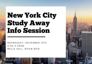 New York City Study Away Internship Info Session @ Wells Hall, Room B310