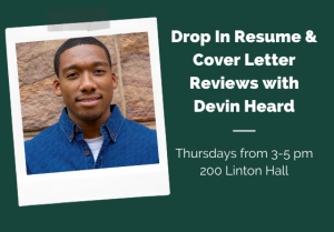 Drop In Resume & Cover Letter Reviews with Devin Heard @ 200 Linton Hall