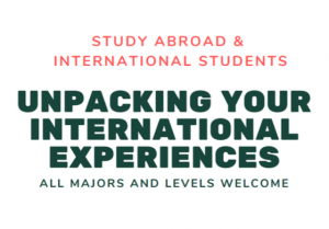 Unpacking Your International Experiences @ Minskoff Pavillion Room M216, Broad College of Business