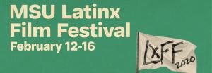 MSU Latinx Film Festival @ Check the schedule
