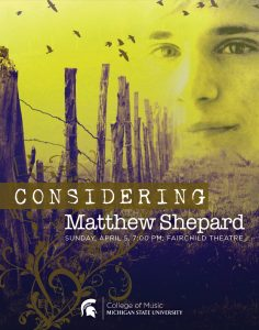 Considering Matthew Shepard By Craig Hella Johnson University Chorale @ Fairchild Theatre, MSU Auditorium | East Lansing | Michigan | United States