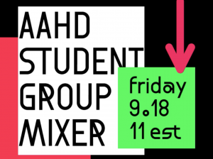 AAHD Student Group Mixer @ Virtual on Zoom