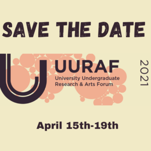 2021 University Undergraduate Research and Arts Forum (UURAF)