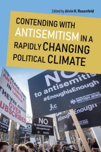 """Discussion of selected chapters in """"Contending with Antisemitism in a Rapidly Changing Political Climate"""" @ B342 Wells Hall 