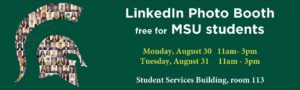 LinkedIn Photo Booth @ Student Services Building, 113 Presentation Room   East Lansing   Michigan   United States